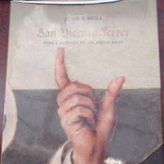 Libros de segunda mano: SAN VICENTE FERRER. VIDA Y LEYENDA. Lote 237224130