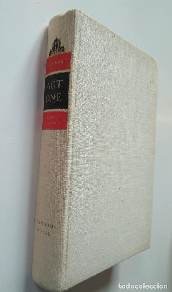 Libros de segunda mano: Moss Hart: Act One. Autobiografía del autor y director de teatro de Broadway. En inglés - Foto 2 - 237333740