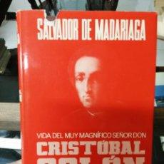 Libros de segunda mano: VIDA DEL MUY MAGNÍFICO SEÑOR DON CRISTÓBAL COLÓN. SALVADOR DE MADARIAGA.. Lote 237402320