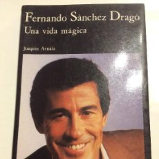 Libros de segunda mano: UNA VIDA MAGICA FERNANDO SANCHEZ DRAGO. Lote 237410485