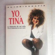 Libros de segunda mano: YO, TINA. LA HISTORIA DE MI VIDA - TINA TURNE. Lote 237418755
