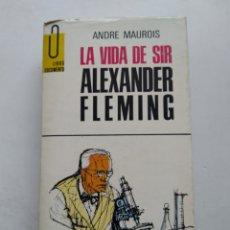 Libros de segunda mano: LA VIDA DE SIR ALEXANDER FLEMING/ANDRE MAUROIS. Lote 237436310