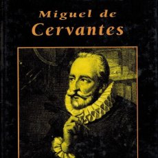 Libros de segunda mano: MIGUEL DE CERVANTES. Lote 237458825