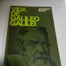 Libros de segunda mano: VIDA DE GALILEO GALILEI. ANTONIO BANFI. 1967. ALIANZA EDITORIAL. RÚSTICA. 297 PÁGINAS. Lote 237460145
