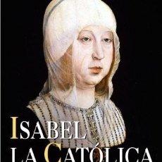 Libros de segunda mano: ISABEL LA CATÓLICA. MANUEL FERNÁNDEZ ÁLVAREZ. Lote 237471100