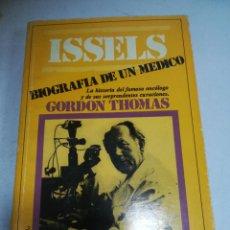 Libros de segunda mano: BIOGRAFIA DE UN MEDICO. ISSELS. GORDON THOMAS. 1º ED. 1980. PLAZA & JANES. RÚSTICA. Lote 237477635