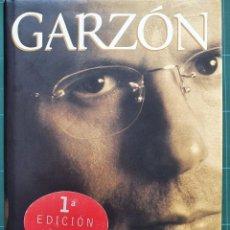 Libros de segunda mano: GARZÓN, EL HOMBRE QUE VEÍA AMANECER - PILAR URBANO. Lote 237490930