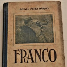 Libros de segunda mano: FRANCO, UNA VIDA AL SERVICIO DE LA PATRIA - ÁNGEL PÉREZ RODRIGO - IMPRENTA MARI MONTAÑANA AÑO 1943. Lote 237754250