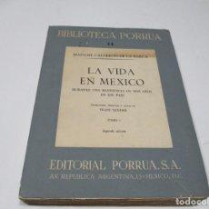 Libros de segunda mano: MADAME CALDERÓN DE LA BARCA LA VIDA EN MÉXICO (TOMO I ) W5345. Lote 238565030