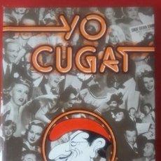 Libros de segunda mano: YO CUGAT MIS PRIMEROS 80 AÑOS / PRÓLOGO FRANK SINATRA / DASA EDICIONS S.A. / 1ª EDICIÓN 1981. Lote 240140010