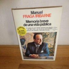 Livres d'occasion: MANUEL FRAGA IRIBARNE - MEMORIA BREVE DE UNA VIDA PUBLICA - DISPONGO DE MAS LIBROS. Lote 240172785
