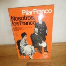 Livres d'occasion: PILAR FRANCO - NOSOTROS LOS FRANCOS - DISPONGO DE MAS LIBROS. Lote 240173215