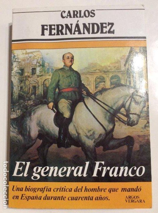 EL GENERAL FRANCO CARLOS FERNÁNDEZ (Libros de Segunda Mano - Biografías)