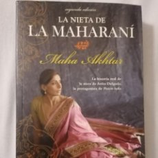 Libros de segunda mano: LA NIETA DE LA MAHARANÍ - MAHA AKHTAR -. Lote 240597185