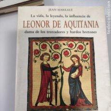 Libros de segunda mano: LA VIDA, LA LEYENDA, LA INFLUENCIA DE LEONOR DE AQUITANIA DAMA DE LOS TROVADORES Y BARDOS BRETONES -. Lote 240998495