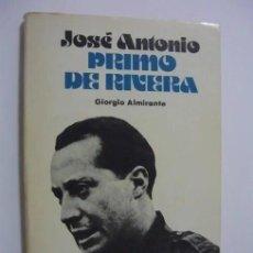 Libros de segunda mano: JOSÉ ANTONIO PRIMO DE RIVERA. GIORGIO ALMIRANTE (FALANGE, FALANGISTA, ALZAMIENTO). Lote 242119330