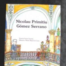 Libros de segunda mano: NICOLAU PRIMITU GÓMEZ SERRANO DIBUIXOS PILARÍN BAYÉS, TEXT VICENTA FERRER ESCRIVÀ 2002 VALÈNCIA. Lote 243136010