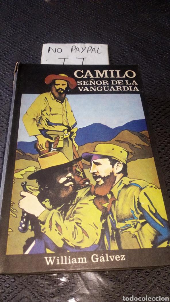 CAMILO SEÑOR DE LA VANGUARDIA WILLIAN GÁLVEZ FIDEL CASTRO VER FOTO ESTADO LOMO, CON ROTURA CUBA 1979 (Libros de Segunda Mano - Biografías)