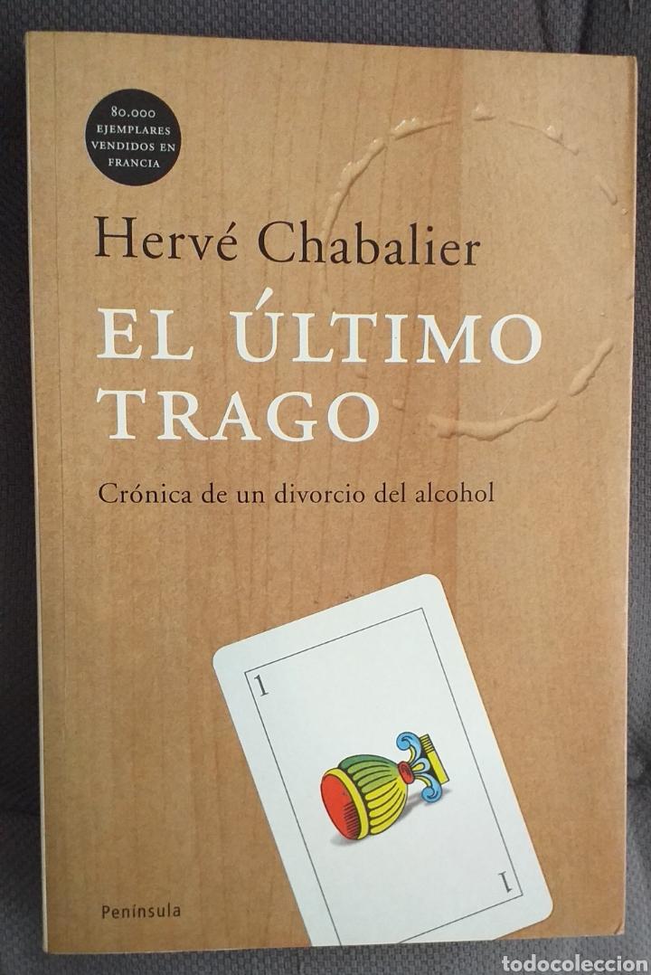 HERVÉ CHABALIER - EL ÚLTIMO TRAGO (Libros de Segunda Mano - Biografías)