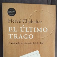 Libros de segunda mano: HERVÉ CHABALIER - EL ÚLTIMO TRAGO. Lote 243360920