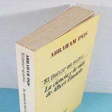 Libros de segunda mano: EL SEÑOR ES SUTIL...LA CIENCIA Y LA VIDA DE ALBERT EINSTEIN, ABRAHAM PAIS, ARIEL 1984 553 PAGINAS. Lote 244198930