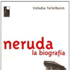 Libros de segunda mano: NERUDA, LA BIOGRAFÍA. VOLODIA TEITELBOIM.- NUEVO. Lote 244453465