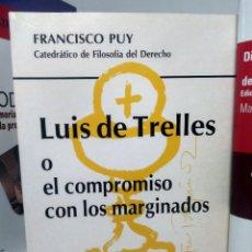 Libros de segunda mano: LUIS DE TRELLES O EL COMPROMISO CON LOS MARGINADOS - FRANCISCO PUY - SANTIAGO DE COMPOSTELA, 1991. Lote 244592005