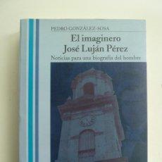 Libros de segunda mano: EL IMAGINERO JOSÉ LUJÁN PÉREZ. GONZÁLEZ SOSA. Lote 244640150
