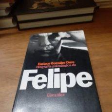 Libros de segunda mano: GONZÁLEZ DURO ENRIQUE, BIOGRAFÍA PSICOLÓGICA DE FELIPE FONZÁLEZ, TEMAS DE HOY, MADRID, 1996. Lote 244660695