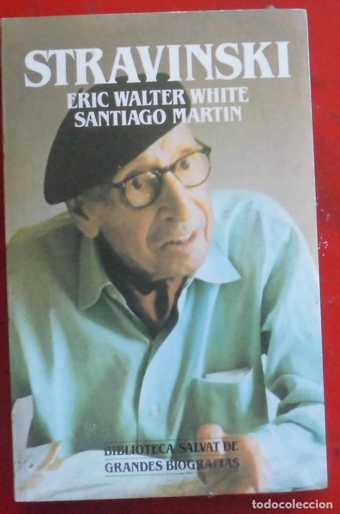 STRAVINSKI.ERIC WALTER WHITE Y SANTIAGO MARTÍN. EDITORIAL SALVAT. LIBRO NUEVO (Libros de Segunda Mano - Biografías)