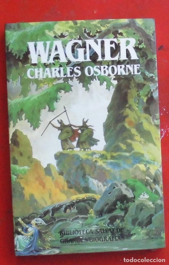 WAGNER. CHARLES OSBORNE. EDITORIAL SALVAT. LIBRO NUEVO (Libros de Segunda Mano - Biografías)