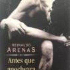 Libros de segunda mano: ANTES QUE ANOCHEZCA - REINALDO ARENAS. Lote 244685505