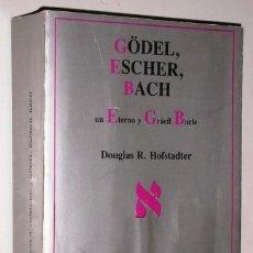 Libros de segunda mano: GÖDEL, ESCHER, BACH, UN ETERNO Y GRÁCIL BUCLE / DOUGLAS R. HOFSTADTER / ED. TUSQUETS, BARCELONA 1987. Lote 244713820