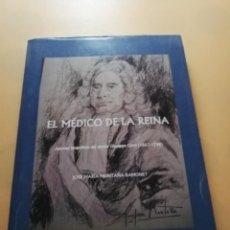 Libros de segunda mano: EL MEDICO DE LA REINA. JOSE MARIA MONTAÑA RAMONET. APUNTES BIOGRAFICOS GIUSEPPE CERVI. 2009. PAG.314. Lote 244827275