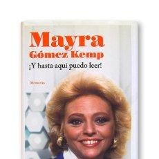 Libros de segunda mano: MAYRA GÓMEZ KEMP - ¡ Y HASTA AQUÍ PUEDO LEER ! - EDITORIAL PLAZA JANÉS. Lote 244956975