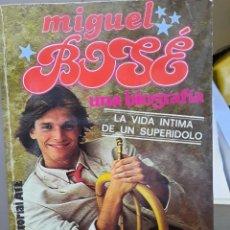 Libros de segunda mano: MIGUEL BOSE UNA BIOGRAFÍA LA VIDA INTIMA DE UN SUPERIDOLO JORDI SIERRA I FABRA. Lote 245070830