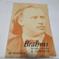 Libros de segunda mano: K. GEIRINGER BRAHMS SU VIDA Y SU OBRA W5529. Lote 245177295