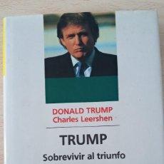 Libros de segunda mano: DONALD TRUMP SOBREVIVIR AL TRIUNFO BIBLIOTECA DEUSTO DE EMPRESAS Y EMPRESARIOS. Lote 245297325