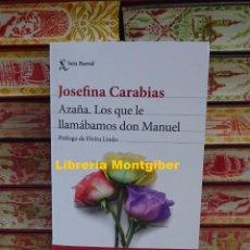 Libros de segunda mano: AZAÑA . LOS QUE LE LLAMÁBAMOS DON MANUEL . AUTOR : JOSEFINA CARABIAS. Lote 245387320