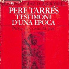 Libros de segunda mano: PERE TARRÉS, TESTIMONI D'UNA ÉPOCA / IDIOMA CATALÁN. Lote 245447600