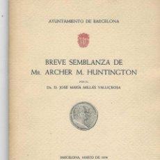 Libri di seconda mano: BREVE SEMBLANZA DE MR. ARCHER M. HUNTINGTON. J. Mª. MILLÁS VALLICROSA. Lote 245475435