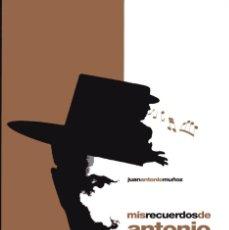 Libros de segunda mano: MIS RECUERDOS DE ANTONIO MAIRENA DE JUAN ANTONIO MUÑOZ, INCLUYE CD. Lote 245586385
