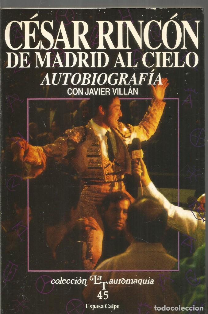 CESAR RINCON. DE MADRID AL CIELO. AUTOBIOGRAFIA. ESPASA CALPE (Libros de Segunda Mano - Biografías)