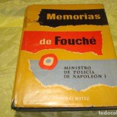Libros de segunda mano: MEMORIAS DE FOUCHÉ. MINISTRO DE POLICIA DE NAPOLEON I. EDT. MATEU, 2ª EDC. 1957. Lote 245641080