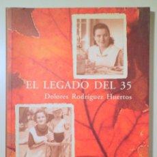 Libros de segunda mano: RODRÍGUEZ HUERTOS, DOLORES - EL LEGADO DEL 35 - BARCELONA 2004. Lote 245912370
