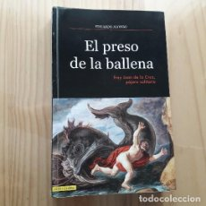 Livros em segunda mão: EL PRESO DE LA BALLENA FRAY JUAN DE LA CRUZ, PÁJARO SOLITARIO - ALONSO GONZÁLEZ, EDUARDO. Lote 246111760