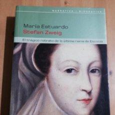 Libros de segunda mano: MARÍA ESTUARDO. EL TRÁGICO RETRATO DE LA ÚLTIMA REINA DE ESCOCIA (STEFAN ZWEIG). Lote 247246670
