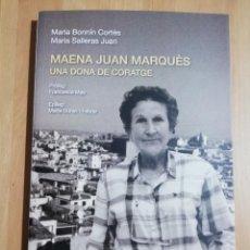 Libros de segunda mano: MAENA JUAN MARQUÈS. UNA DONA DE CORATGE (MARIA BONNÍN / MARIA SALLERAS). Lote 247246855