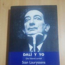 Libros de segunda mano: DALÍ Y YO. UNA HISTORIA SURREAL (STAN LAURYSSENS). Lote 247446765