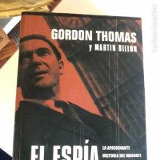 Libros de segunda mano: EL ESPIA DEL MOSSAD. LA APASIONANTE HISTORIA DEL MAGNATE ROBERT MAXWELL. - THOMAS/DILLON, GORDON/MAR. Lote 247916895
